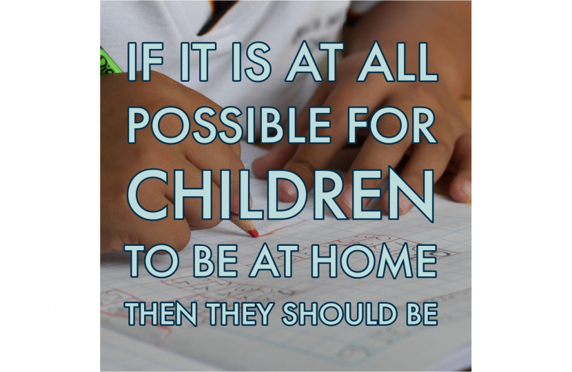 If it is at all possible for children to be at home then they should be